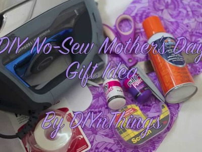 DIY No-Sew Mother's Day Gift Idea