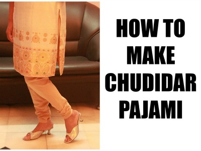 CHURIDAR PAJAMA (MEASUREMENT,CUTTING AND SEWING)