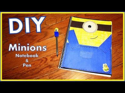 DIY - MINIONS Notebook & Minion Pens - Back To School & Great For Party Favors