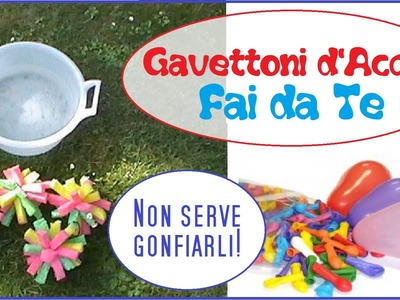 Gavettoni Fai da Te - Giochi per l'Estate - DIY Outdoor Games For Summer