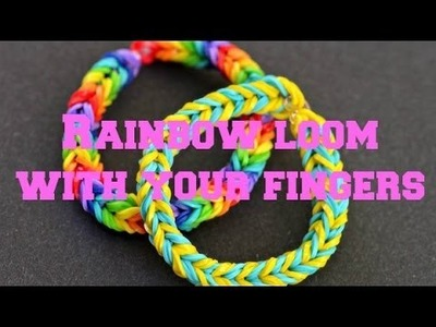 How To: Make A Fish Tail Rainbow Loom With Your Fingers