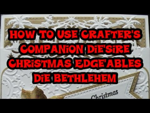 How To Use Crafter's Companion Die'sire Christmas Edge'ables Die, Bethlehem.