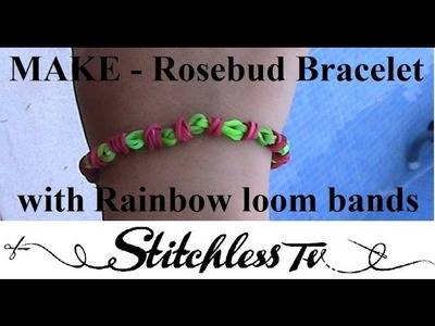 Rosebud bracelet using Rainbow Loom bands