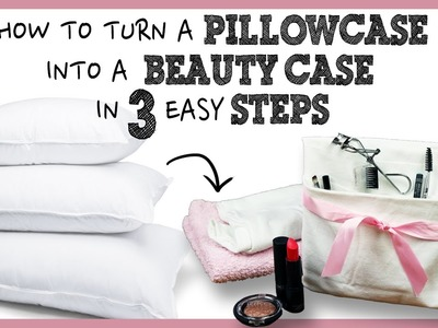 • DIY | Travelling Hacks | How to Turn a Pillowcase into a Beauty Case in 3 EASY Steps - HD
