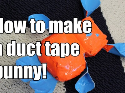 How to make a duct tape bunny!