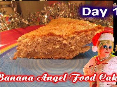Banana Angel Food Cake : Day 17 Trailer Park Christmas