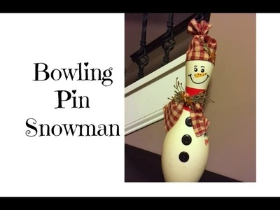 Bowling Pin Snowman | Christmas in July
