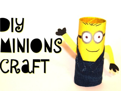 DIY Minions Craft | with Toilet Paper Roll