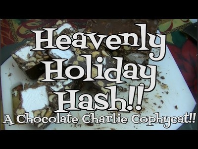 Heavenly Holiday Hash!  A Chocolate Charlie Copycat!  Noreen's Kitchen
