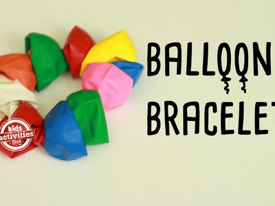 How to Make a Balloon Bracelet -- Recyclable Kids Craft