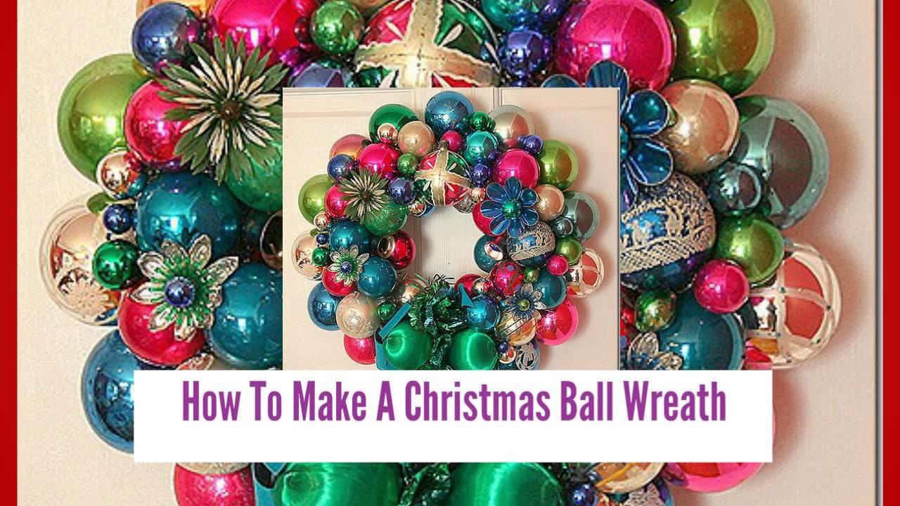 How To Make A Christmas Ball Wreath