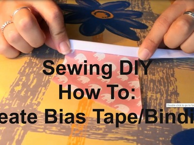 Sewing DIY How To: Create Bias Tape.Binding