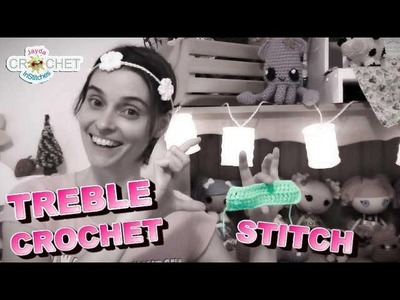 Treble or Triple Crochet BASIC STITCH