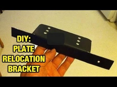 DIY: License Plate Relocator Bracket - How To