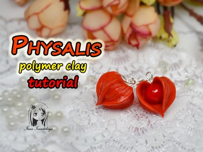 Earrings with Physalis ✿ Polymer clay Tutorial
