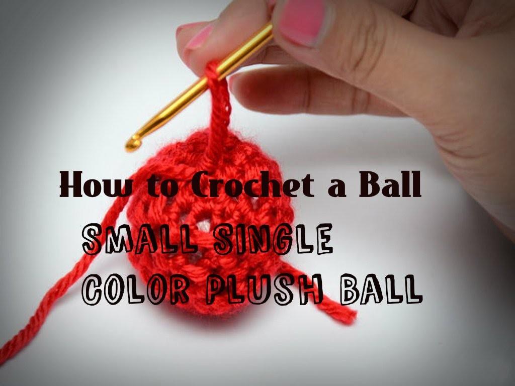 How to Crochet a Ball: Small Single Color Plush Ball