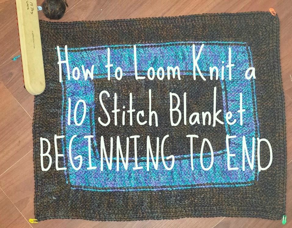 10 Stitch Blanket BEGINNING TO END with DIAGRAM