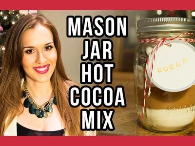 DIY Mason Jar Hot Cocoa Mix –Quick & Easy Holiday Gifts!