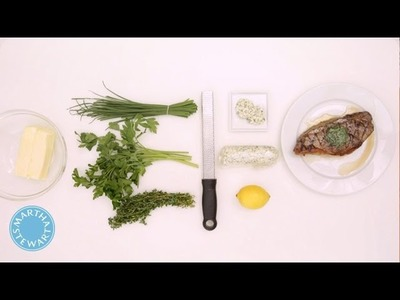 How to Make a Compound Butter with Martha Stewart
