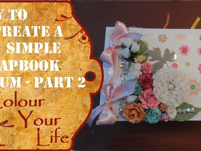 How to make a Scrapbook album for beginners part 2   Embellishments