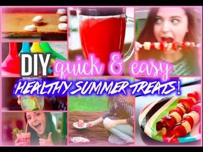 Quick & Easy DIY Healthy Summer Treats!