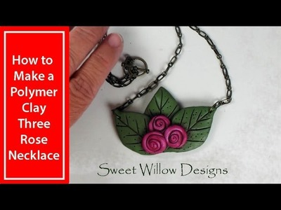 SWD How to Make a Polymer Clay Three Rose Necklace Tutorial