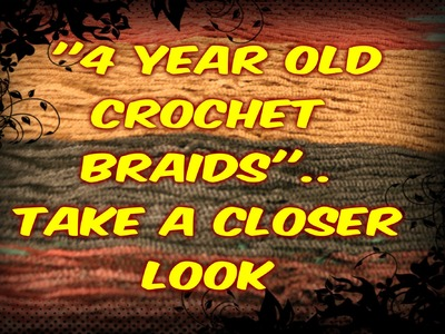 **4 YEAR OLD** ''CROCHET HAIR'' !!! TAKE A LOOK UP CLOSE!!