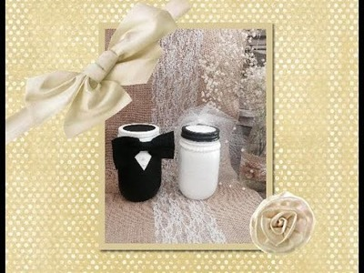 Bride and Groom Mason Jars. .  (DIY)