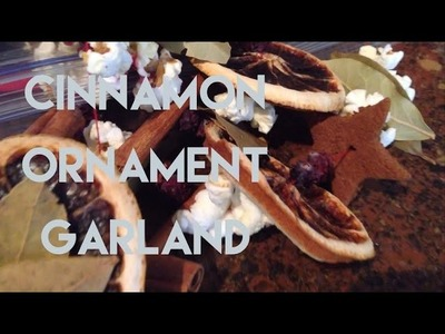 DIY CINNAMON ORNAMENT.GARLAND | YTMM HANDMADE HOLIDAYS
