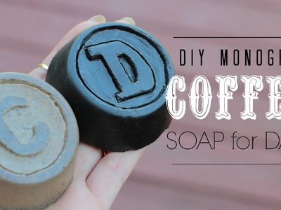 DIY Monogram Coffee Soap- Easy and fast Father's Day gift idea !