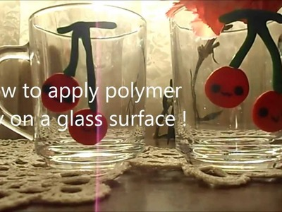 How to apply polymer clay on a glass surface! TUTORIAL