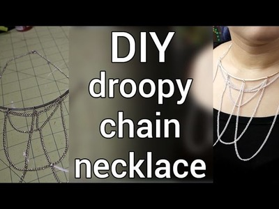 How to Make a Droopy Chain Necklace : DIY