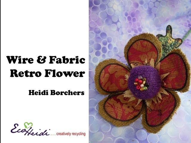 How to Make Fabric and Wire Flowers by EcoHeidi Borchers