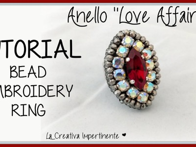 "Tutorial Embroidery Anello ""Love Affair"" -   DIY Embroidery Ring"