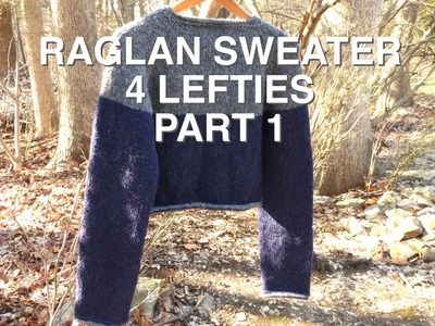 """WATCH How To KNIT """"RAGLAN PART"""" For Sweater - part 1.3 (4 LEFTIES)"""