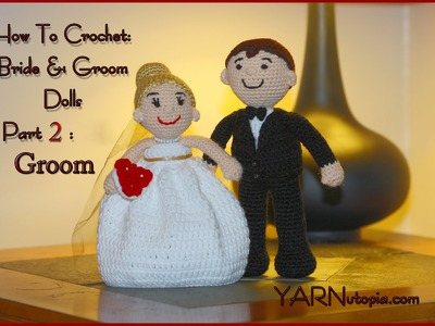 Crochet Tutorial: Bride and Groom Dolls: Part 2: Groom