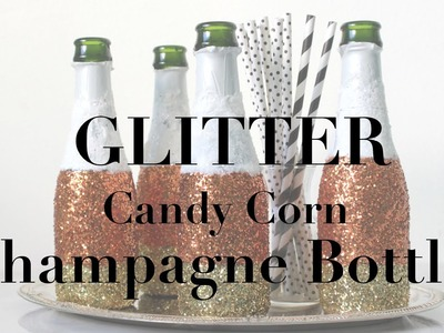 {DIY} Candy Corn Inspired Glitter Champagne Bottles . Just In Time For Halloween. Hey BOO!