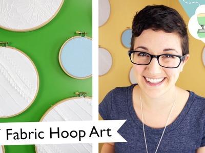Fabric Hoop Wall Art Tutorial