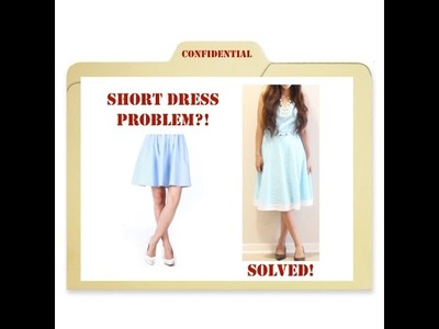 How to Lengthen Short Dresses or Skirts