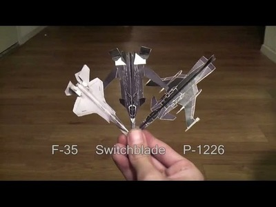 How to make a paper F35 and a paper Switchblade and a paper P-1226