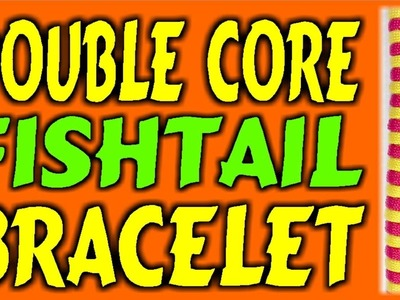 How To Make A Paracord Double Core Fishtail Bracelet