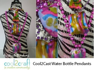 How to Make Water Bottle Cool2Cast Pendants by EcoHeidi Borchers