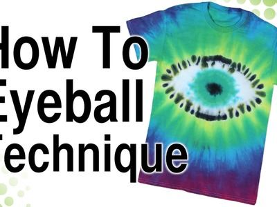 How to Tie Dye Eyeball Technique
