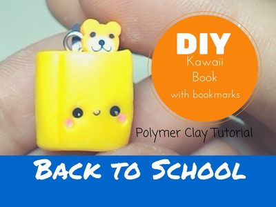 Kawaii Book with Bookmarks ♥ Polymer Clay Tutorial ~ Back to School 2015!