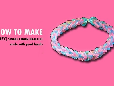 Magic Loom | Rainbow Loom - How to make: Single Chain Bracelet with Pearl Rubber Bands [EASY]