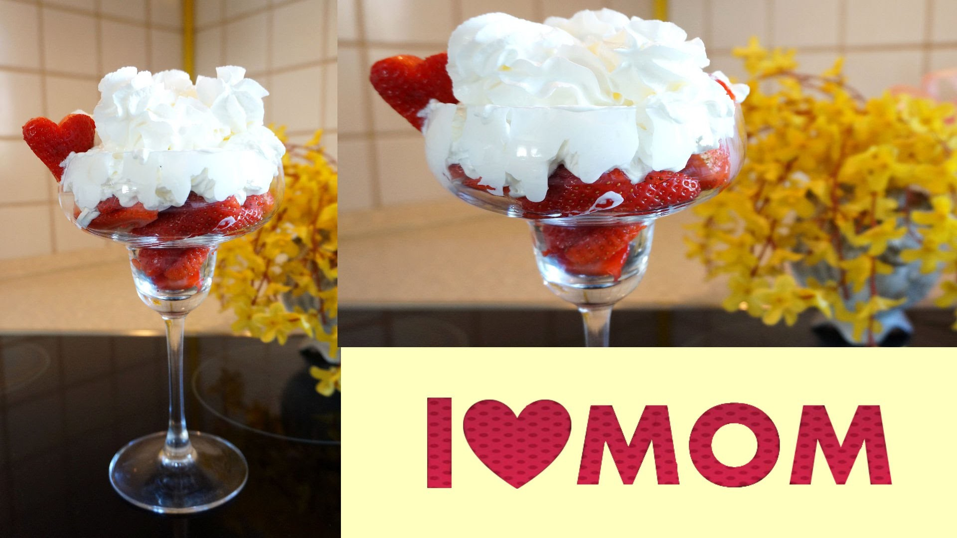 5 Minutes DIY Dessert Quick Easy How to make I LOVE MOM Strawberry dessert for mother's day