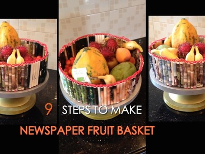 9 Steps to make a NEWSPAPER FRUIT BASKET | DIY