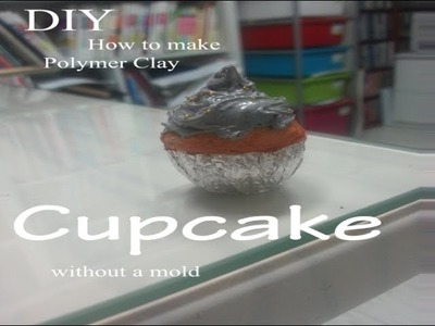 DIY How to Make a Cupcake without a Mold (Polymer Clay)