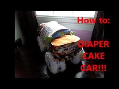 DIY How to Make a Diaper Cake CAR!!!