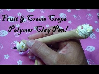 Fruit & Creme Crepe Polymer Clay Pen Tutorial!!